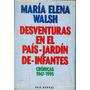 Maria Elena Walsh-desventuras En El Pais-jardin De-infantes