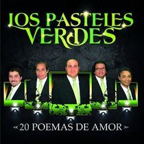 Los Pasteles Verdes 20 Poemas De Amor