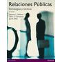 Relaciones Públicas. Estrategias Y Tácticas Dennis L. Wilcox