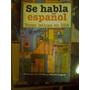 Bellatin, Rejtman - Se Habla Español. Voces Latinas En Usa