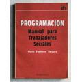 Programación: Manual Para Trabajadores Sociales / Espinoza