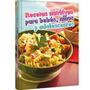 Recetas Nutritivas Para Bebes Niños Y Adolescentes
