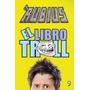 El Libro Troll - El Rubius - Zona Florencio Varela