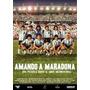 Dvd Amando A Maradona De Javier Vazquez Con Diego Maradona