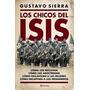 Los Chicos Del Isis - Gustavo Sierra - Planeta