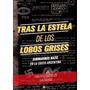 Tras La Estela De Los Lobos Grises - L. Casabal-e.castrillon