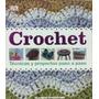 Libro De Crochet Tecnicas Y Proyectos Paso A Paso