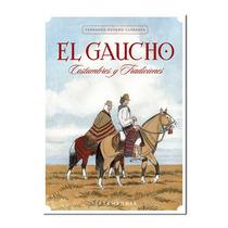 El Gaucho, Costumbres Y Tradiciones - Romero Carranza (let)