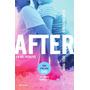 After: En Mil Pedazos - Anna Todd - Planeta