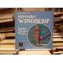 Aprender Windsurf Ernstfried Prade. Equipo Tecnica Teoría