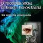 La Psicología Social De Enrique Riviere - Ed. Lugar