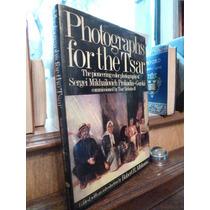 Photographs For The Tsar ( Nicholas 2 ) - Produkin Gorskii