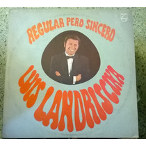 Luis Landriscina Regular Pero Sincero Lp Vinilo
