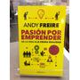 Pasion Por Emprender - Andy Freire. Debolsillo