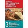 Curso De Formacion Teologica Evangelica Tomo 3