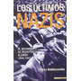 Perry Biddiscombe Los Últimos Nazis 1944-1947 Inédita