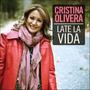 Cd Cristina Olivera. Late La Vida. Nuevo Y Original