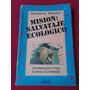Misión Salvataje Ecológico ~ Susana Martin/ Novela Juvenil
