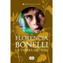Tierra Sin Mal (trilogia Del Perdon Iii) - Florencia Bonelli