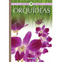 Orquideas Guia De Especies Y Cuidados - Carrizo Gus- Guadal