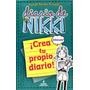 Diario De Nikki Crea Tu Propio Diario - Ed. Rba