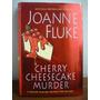Cherry Cheesecake Murder. Joanne Fluke.
