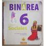 Binárea 6 Lengua - Ciencias Sociales / Ed. Puerto De Palos