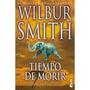 Tiempo De Morir- Wilbur Smith - Planeta
