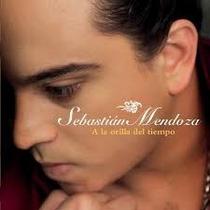 Cd Sebastian Mendoza A La Orilla Del Tiempo
