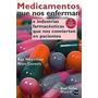 Medicamentos Que Nos Enferman - Ray Moynihan, Alan Cassels