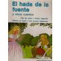 L Hada De La Fuente Y + Cuentos Piel De Asno Pobre Viejecita
