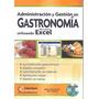 Administración Y Gestión En Gastronomía Utilizando Excel