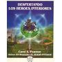 Despertando Los Heroes Interiores - Pearson - Ed. Mirach