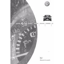 Manual De Usuario Vw Gol 1.6 Nafta, 1.9 Diesel Y 2.0 Gti