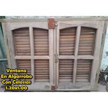 Ventana Abir Con Celosia De Abrir Algarrobo 1.20x1.00