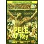 Pele O´ Rey Futbol Brasil Dvd Original Sellado