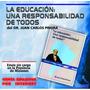 Libro La Educación: Una Responsabilidad De Todos Dr Priora