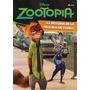 Zootopia - La Historia De La Pelicula En Comics - Disney