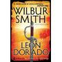 Leon Dorado - Wilbur Smith - Emece - Planeta