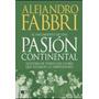 El Nacimiento De Una Pasion Continental De Fabbri Alejandro