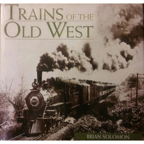Guia Trenes Trains Of The Old West