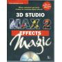 3d Studio Max 2 Effects Magic Greg Carbonaro Manual + Cd