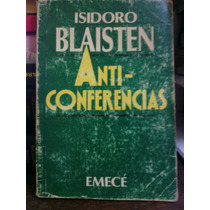 Anti Conferencias - Isidro Blaisten