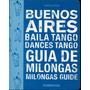 Buenos Aires Baila Tango Guia De Milongas Salones De Baile