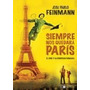 Siempre Nos Quedará Paris- Jose Feinmann - Capital Intele