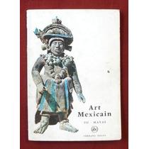 Art Mexicain. Iii Mayas. Petite Encyclopédie De L