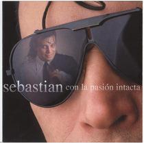 Sebastian - Con La Pasion Intacta Cd Nuevo Cerrado