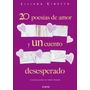 20 Poesias De Amor Y Un Cuento Desesperado - Ed Atlántida