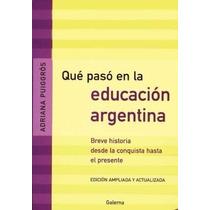 Que Paso En La Educacion Argentina De Adriana Puiggros