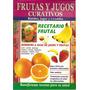 Frutas Y Jugos Curativos ( Revista )